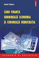 Cind finanta submineaza economia si corodeaza democratia af Daniel