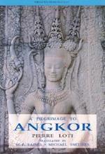 Pilgrimage to Angkor af Pierre Loti