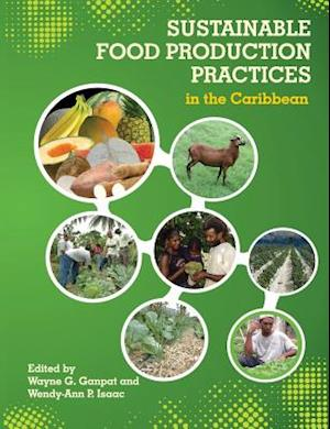 Sustainable Food Production Practices in the Caribbean af Wendy Isaac, Wayne Ganpat