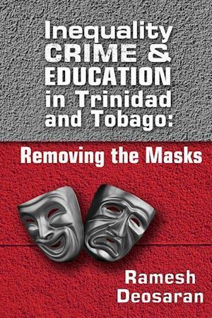 Bog, paperback Inequality Crime & Education in Trinidad and Tobago af Ramesh Deosaran