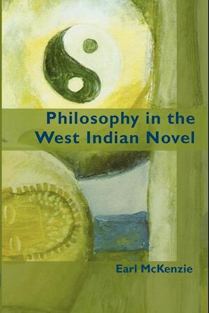 Philosophy in the West Indian Novel af Earl McKenzie
