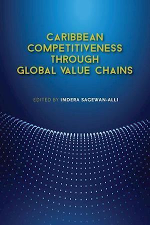 Bog, paperback Caribbean Competitiveness Through Global Value Chains af Indera Sagewan-alli