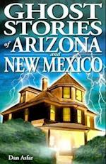 Ghost Stories of Arizona and New Mexico af Dan Asfar
