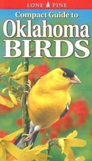 Compact Guide to Oklahoma Birds af Ted Cable, Scott Seltman, Krista Kagume