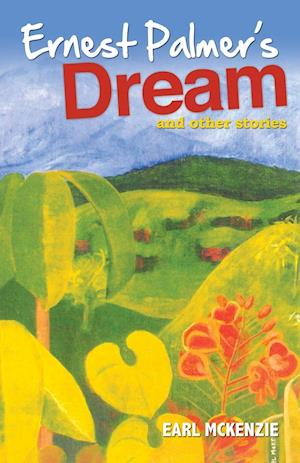 Ernest Palmer's Dream and Other Stories af Earl McKenzie