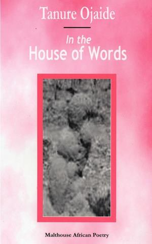 In the House of Words af Tanure Ojaide