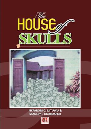Bog, paperback The House of Skulls af Nkparom C. Ejituwu, Stanley I. Okoroafor