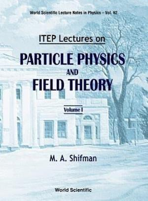 Itep Lectures on Particle Physics and Field Theory (in 2 Volumes) af Misha Shifman, M. a. Shifmnan