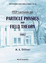 Itep Lectures on Particle Physics and Field Theory (in 2 Volumes) af Misha Shifman
