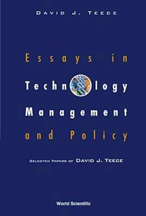 Essays in Technology Management and Policy af David J. Teece