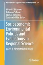 Socioeconomic Environmental Policies and Evaluations in Regional Science (New Frontiers in Regional Science Asian Perspectives, nr. 24)