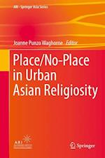 Place/No-Place in Urban Asian Religiosity (Ari - Springer Asia, nr. 5)