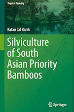 Silviculture of South Asian Priority Bamboos (Tropical Forestry)