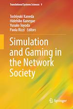 Simulation and Gaming in the Network Society (Translational Systems Sciences, nr. 9)