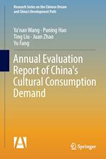 Annual Evaluation Report of China's Cultural Consumption Demand (Research Series on the Chinese Dream and Chinas Development Path)