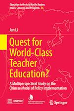 Quest for World-Class Teacher Education? (Education in the Asia-Pacific Region Issues, Concerns & Prospects, nr. 34)