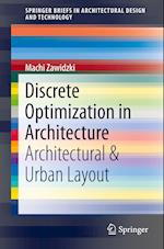 Discrete Optimization in Architecture (Springerbriefs in Architectural Design and Technology)