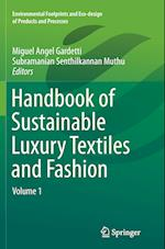 Handbook of Sustainable Luxury Textiles and Fashion (Environmental Footprints and Eco Design of Products and Proc)