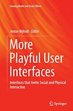 More Playful User Interfaces (Gaming Media and Social Effects)