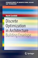 Discrete Optimization in Architecture (Springerbriefs in Architectural Design and Technology)