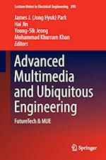 Advanced Multimedia and Ubiquitous Engineering (Lecture Notes in Electrical Engineering, nr. 393)