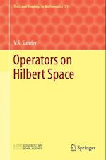 Operators on Hilbert Space (Texts and Readings in Mathematics, nr. 71)