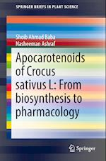 Apocarotenoids of Crocus Sativus L: From Biosynthesis to Pharmacology (Springerbriefs in Plant Science)