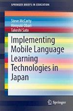 Implementing Mobile Language Learning Technologies in Japan (Springer Briefs in Education)