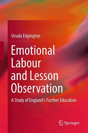 Bog, hardback Emotional Labour and Lesson Observation af Ursula Edgington