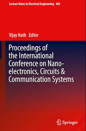 Bog, hardback Proceedings of the International Conference on Nano-Electronics, Circuits & Communication Systems af Vijay Nath