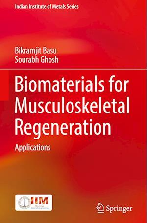 Bog, hardback Biomaterials for Musculoskeletal Regeneration af Bikramjit Basu