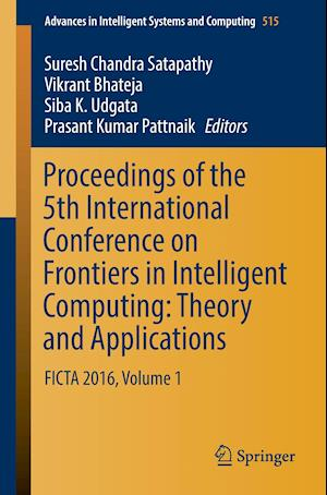 Bog, paperback Proceedings of the 5th International Conference on Frontiers in Intelligent Computing: Theory and Applications af Satapathy Suresh Chandra