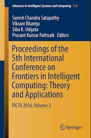 Bog, paperback Proceedings of the 5th International Conference on Frontiers in Intelligent Computing: Theory and Applications af Suresh Chandra Satapathy