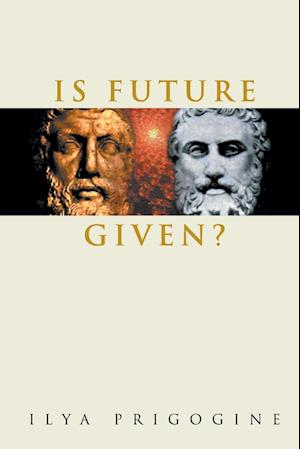 Is Future Given? af Ilya Prigogine