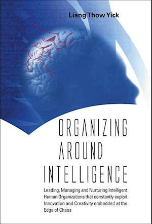 Organizing Around Intelligence af Thow Yick Liang