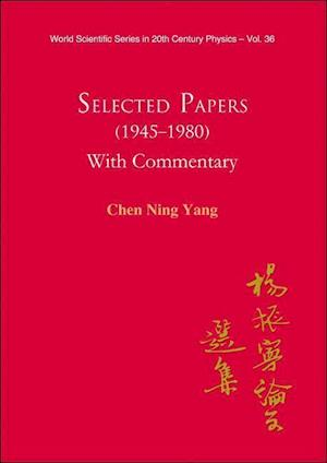 Selected Papers (1945-1980) of Chen Ning Yang af Chen Ning Yang