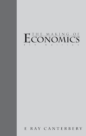 Making of Economics, the (4th Edition) - Vol II af E. Ray Canterbery