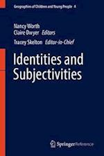 Identities and Subjectivities (Geographies of Children and Young People, nr. 4)