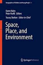 Space, Place, and Environment (Geographies of Children and Young People, nr. 3)