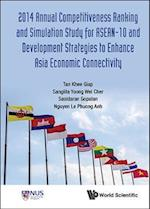 Annual Competitiveness Ranking and Simulation Study for ASEAN-10 and Development Strategies to Enhance Asia Economic Connectivity 2014