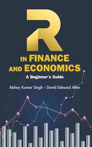 Bog, hardback R in Finance and Economics: A Beginner's Guide af Abhay Kumar Singh