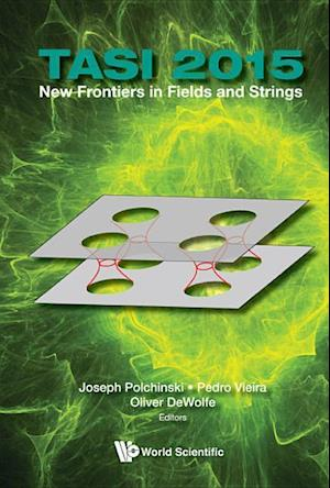 Bog, hardback New Frontiers in Fields and Strings (Tasi 2015) - Proceedings of the 2015 Theoretical Advanced Study Institute in Elementary Particle Physics