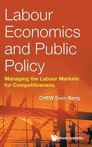 Bog, hardback Labour Economics and Public Policy af Soon Beng Chew