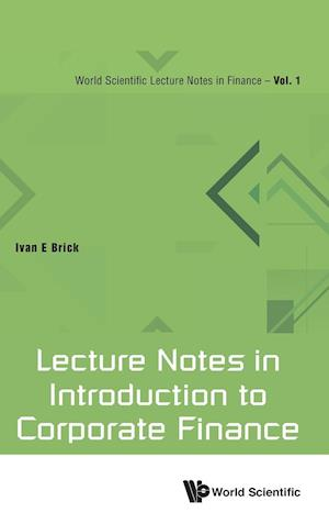Bog, hardback Lecture Notes in Introduction to Corporate Finance af Ivan E. Brick