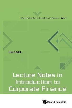 Lecture Notes in Introduction to Corporate Finance af Ivan E. Brick
