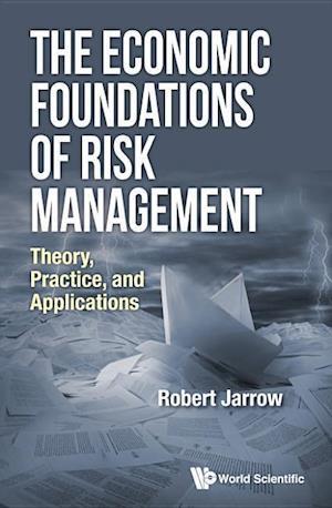 The Economic Foundations of Risk Management af Robert A. Jarrow