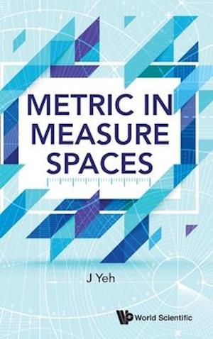 Metric in Measure Spaces af James J. Yeh