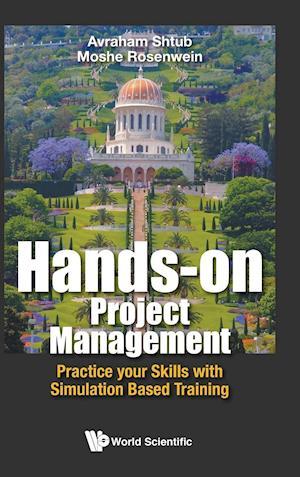 Bog, hardback Hands on Project Management af Moshe Rosenwein, Avraham Shtub