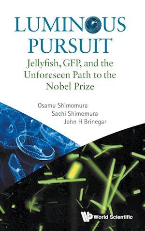Lessons from Jellyfish af Osamu Shimomura, John H. Brinegar, Sachi Shimomura