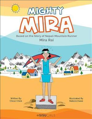 Bog, hardback Mighty Mira: Based on the Story of Nepal Mountain Runner, Mira Raj af Chloe Chick